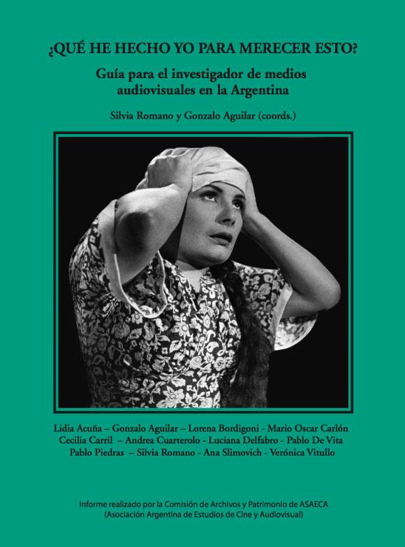 ¿Qué hecho yo para merecer esto? Guía para el investigador de medios audiovisuales en la Argentina.