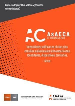 Intensidades políticas en el cine y los estudios audiovisuales latinoamericanos.