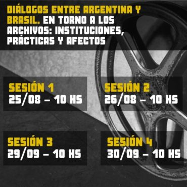 Sesión 4/4 - Diálogos entre Argentina y Brasil. En torno a los archivos: instituciones, prácticas, afectos